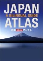 Japan Atlas: A Bilingual Guide