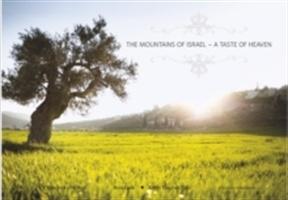 Mountains Of Israel -- A Taste Of Heaven