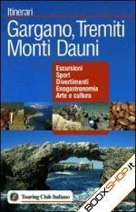 Gargano, Tremiti Monti Dauni Itinerari T
