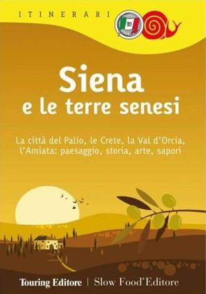 Siena E Le Terre Senesi Tci Itinerari