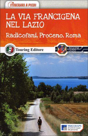 La Via Francigena In Lazio Tci A Piedi