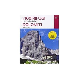 I 100 Rifugi Piu Belli Delle Dolomiti