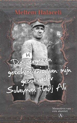 De vergeten geschiedenis van mijn grootvader Sulayman Hadj Ali