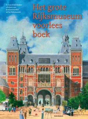 Het grote Rijksmuseum voorleesboek