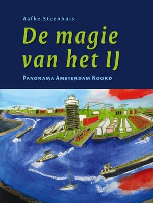 De Magie Van Het Ij Amsterdam Noord
