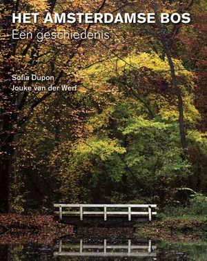 Het Amsterdamse Bos - Een geschiedenis