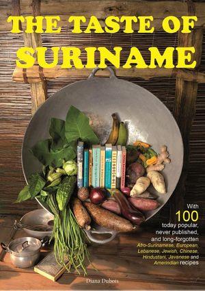 The Taste Of Suriname