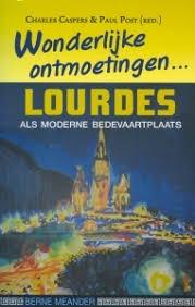 Wonderlijke Ontmoetingen... Lourdes