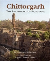 Chittorgarh: The Braveheart Of Rajputana