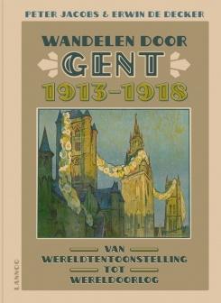 Gent - Wandelen door Gent 1913-1918