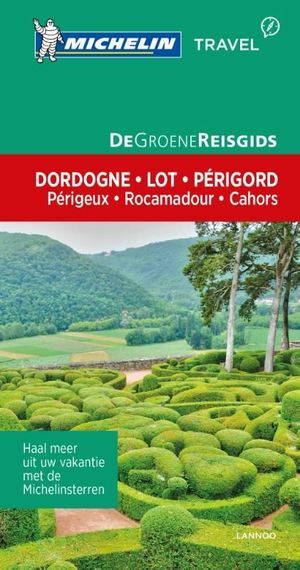 Michelin Dordogne Lot Perigord: Perigeux, Rocamadour En Cahors Groene Gids