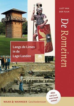 De Romeinen; Langs De Limes In De Lage Landen