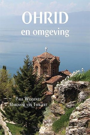 Ohrid En Omgeving Reisgids Paul Wennekes
