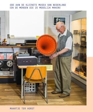 Ode aan de kleinste musea van Nederland