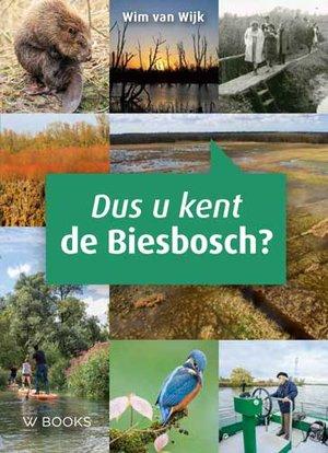 Dus u kent de Biesbosch
