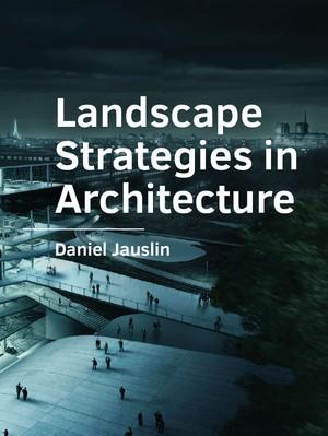 Landscape Strategies in Architecture