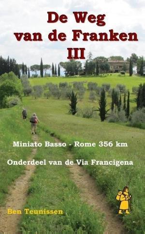 De Weg Van De Franken Deel 3 Miniato Basso - Rome - 356 km