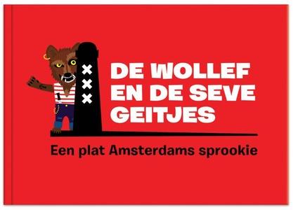 De wollef en de seve geitjes - Een plat Amsterdams sprookie