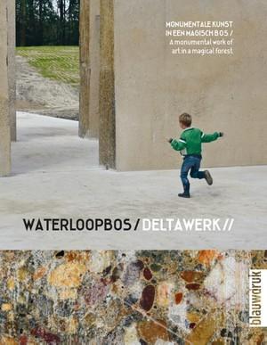 Waterloopbos / Deltawerk //