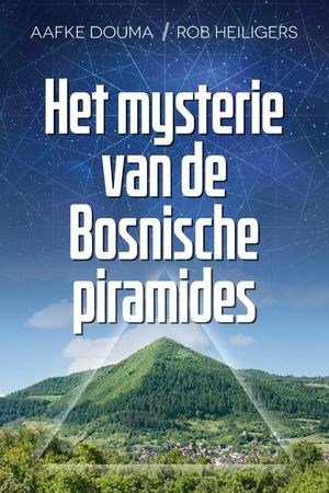 Het mysterie van de Bosnische piramides