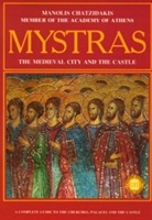 Mystras - The Medieval City And Castle