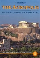 Acropolis - The Ancient Agora - The Roman Agora