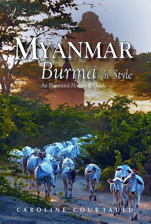 Myanmar: Burma In Style