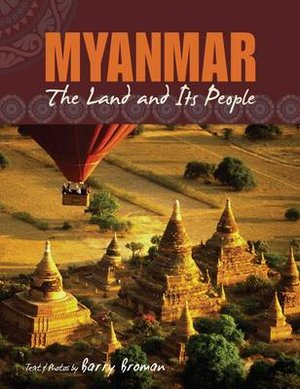 Myanmar: The Land And Its People