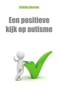 Een positieve kijk op autisme