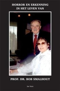 Horror en erkenning in het leven van Professor Dr Bob Smalhout