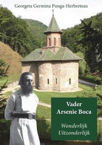 Vader Arsenie Boca, Wonderlijk Uitzonderlijk