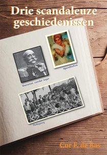 Drie scandaleuze geschiedenissen