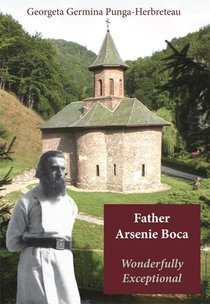 Father Arsenie Boca, Wonderfully Exceptional