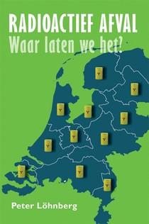 Radioactief afval - waar laten we het?
