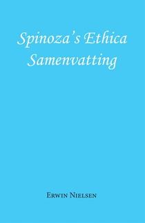 Spinoza's Ethica Samenvatting