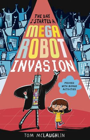 The Day I Started a Mega-Robot Invasion