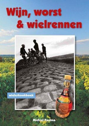 Wijn, worst en wielrennen