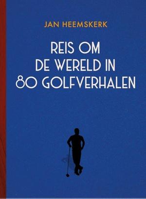 Reis om de wereld in 80 golfverhalen