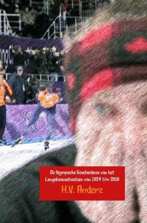 De Olympische Geschiedenis van het Langebaanschaatsen van 1924 t/m 2018