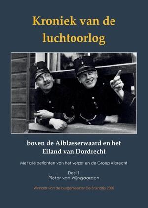 Kroniek van de luchtoorlog boven de Alblasserwaard en het Eiland van Dordrecht