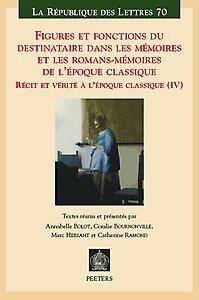Figures et fonctions du destinataire dans les Mémoires et les romans-Mémoires de l'époque classique