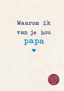 Waarom ik van je hou papa