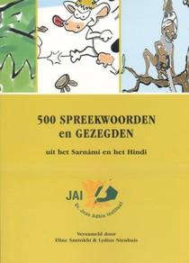 500 spreekwoorden en gezegden uit het Sarnami en het Hindi