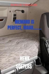 NIEMAND IS PERFECT, MAAR........