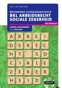 BKL Arbeidsrecht Sociale Zekerheid Theorie-/opgavenboek 2021-2022