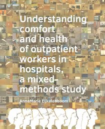 Understanding comfort and health of outpatient workers in hospitals, a mixed-methods study