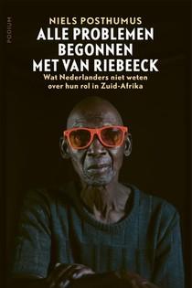 Alle problemen begonnen met Van Riebeeck