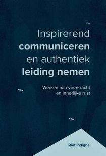 Inspirerend communiceren en authentiek leiding nemen