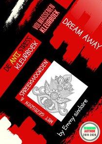 De Anti Stress Kleurboek : DREAM AWAY