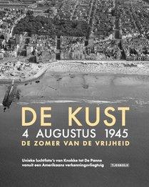 De kust 4 augustus 1945 : de zomer van de vrijheid